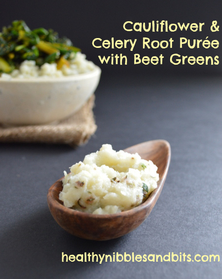 Cauliflower Celery Root Puree with Beet Greens | Healthy Nibbles and Bits